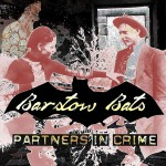 "Barstow Bats Release New Single - ""Partners in Crime"""
